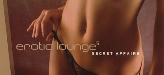 Erotic Lounge vol.5 Secret Affairs By 						 Various Artists